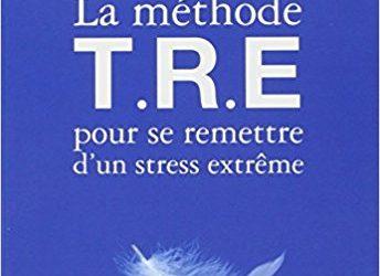 Trauma Release Exercises – Présentation de la TRE